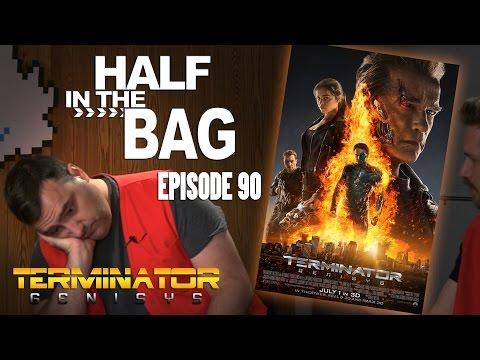 Half in the Bag Episode 90 Terminator Genisys