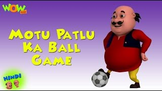 Motu Patlu Ball Game - Motu Patlu in Hindi