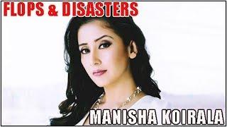 Manisha Koirala Flop Films List : Biggest Bollywood Flops & Disasters ???? ????