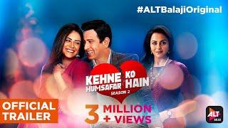 Kehne Ko Humsafar Hain - S2 | Official Trailer | Ronit Roy | Mona Singh | Gurdip | ALTBalaji