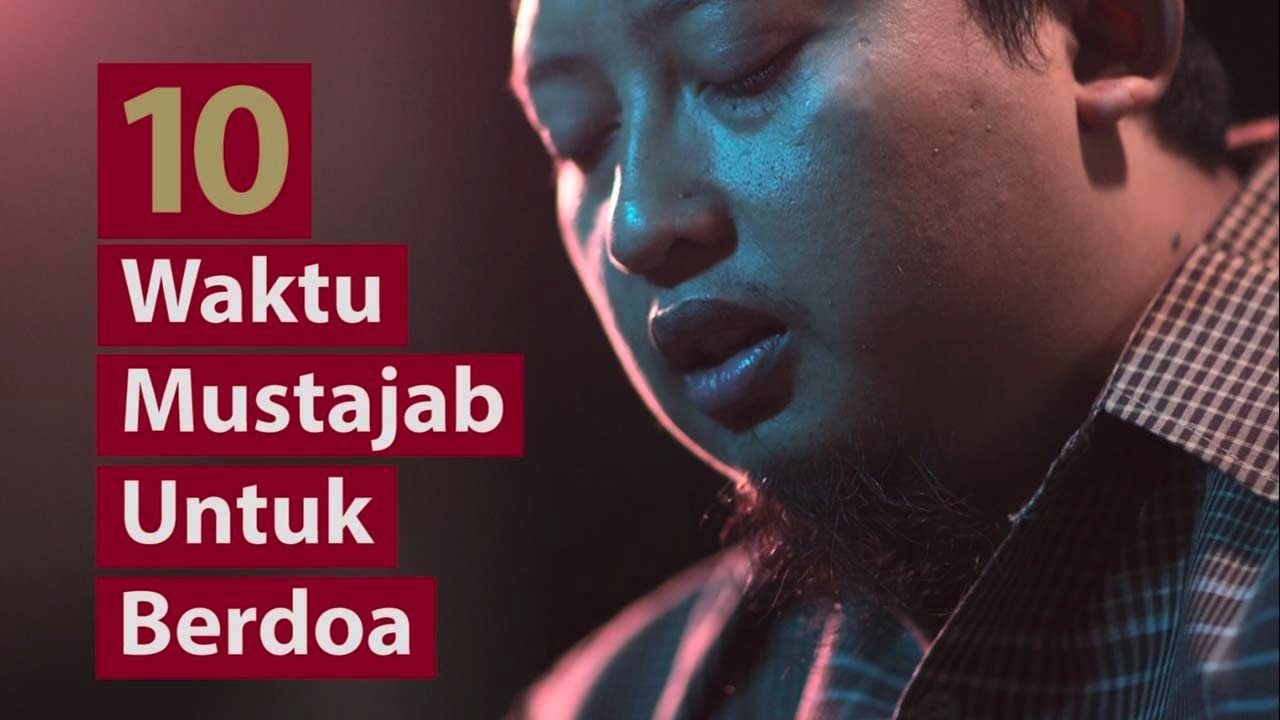 10 Waktu Mustajab untuk Berdoa - Poster Dakwah Yufid TV