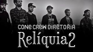 ConeCrewDiretoria - Relíquia 2 (Videoclipe Oficial)
