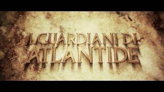 I Guardiani di Atlantide - Film indipendente completo