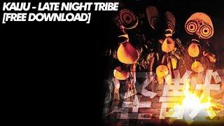 Kaiju - Late Night Tribe [Free Download]