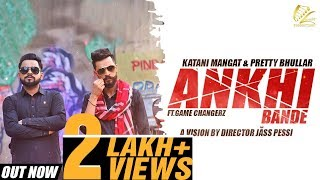 ANKHI+BANDE+-++Full+Video+2018+%7C+Katani+Mangat+%26+Pretty+Bhullar+%7C+Leinster+Productions