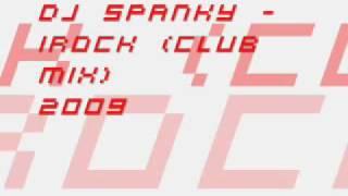 DJ Spanky - iRock (Club Mix)