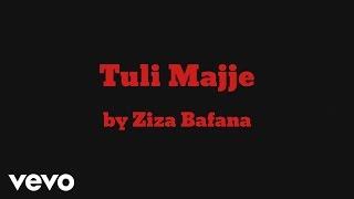 Ziza Bafana - Tuli Majje (AUDIO)