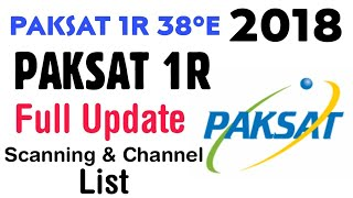 PAKSAT 1R 38E Full Channel Scanning || Channel List and Details 2018 Update