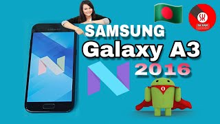 Samsung Galaxy A3 2016 SM-A310F Official Nougat 7.0 Update on Bangla Mobile tips 2018