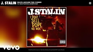 J. Stalin - Death Around the Corner (Audio) ft. Boothatus, Joseph Kay