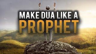 START MAKING DUA LIKE THE PROPHETS!