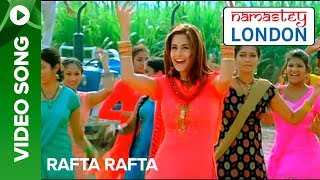 Rafta Rafta (Official Song Video) | Namastey London | Akshay Kumar & Katrina Kaif