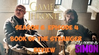 Game of Thrones Se6 Ep4 Review