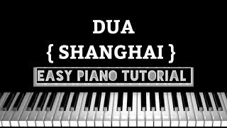Dua (shanghai) - Easy piano tutorial