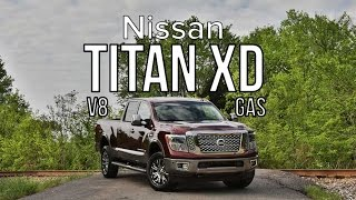 2016 Nissan Titan XD GAS V8 Review