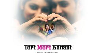 Pre Wedding Song | Kush & Priyanka | Cinematic | Teri Meri Kahani