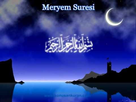 Meryem Suresi - Konuşan Kuran-ı Kerim-019 (Arapça - Türkçe)