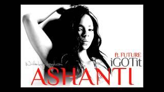 Ashanti: I Got It featuring Future