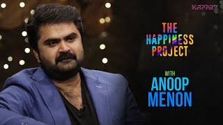 Anoop Menon - The Happiness Project - Kappa TV