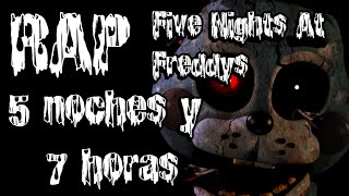 Five Nights At Freddy's RAP II 5 noches y 7 horas II By: JL