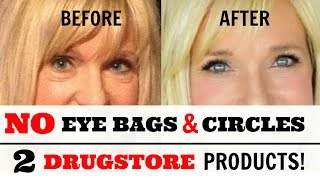 REMOVE Under Eye BAGS & CIRCLES With 2 DRUGSTORE Products!