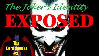 The Lord Speaks #3: The Joker's Identity EXPOSED! (Sort of)