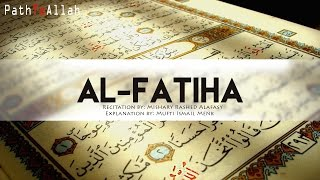 Al-Fatiha (Opening Surah)  ► Beautiful Recitation & Explanation