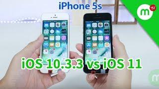 So sánh iPhone 5s iOS 11 vs iOS 10.3.3, trải nghiệm cơ bản | MANGOTV