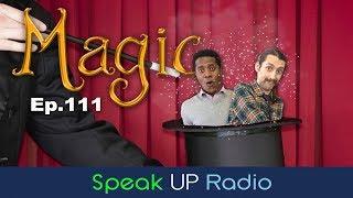 ネイティブ英会話【Ep.111】手品/Magic - Speak UP Radio [ネイティブ英会話ラジオ]