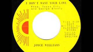 Joyce Williams   I Don't Want Your Love