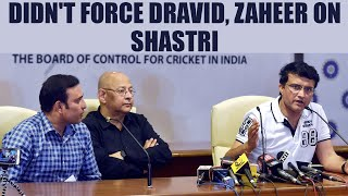 Rahul Dravid, Zaheer Khan not forced on Ravi Shastri: CAC | Oneindia News