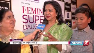 Actor Radhikaa's mom feels proud of her   Super Housefull   News7 Tamil