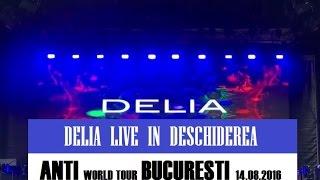 DELIA Live in deschiderea RIHANNA - ANTI WORLD TOUR (Bucuresti 14.08.2016)
