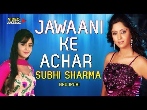 Xxx Mp4 Jawaani Ke Achar Special Video Songs Jukebox Subhi Sharma HamaarBhojpuri 3gp Sex