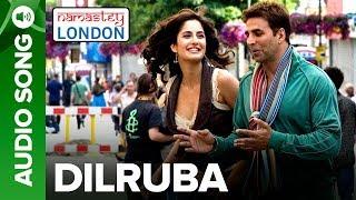 DILRUBA | Full Audio Song | Namastey London | Akshay Kumar & Katrina Kaif