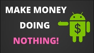 How to Automate Your Android Smartphone - Make Money Doing NOTHING!