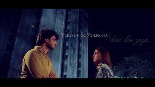 Yousuf & Zulekha || Hasi Ban Gaye...