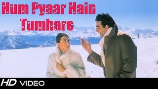 Hum Pyaar Hain Tumhare | Haan Maine Bhi Pyaar Kiya | Kumar Sanu | Alka Yagnik | FULL HD 1080p