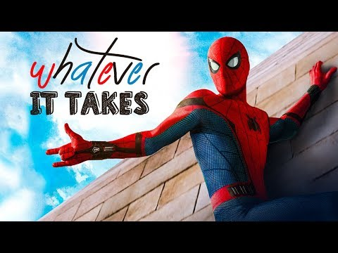 Whatever it takes   Spiderman Homecoming
