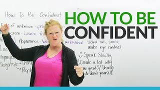 How to be CONFIDENT!