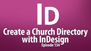 CMD 134: Create a Church Directory with InDesign, plus Time save tricks and FREE plugins