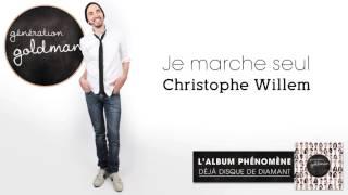 Génération Goldman -  Je Marche Seul - Christophe Willem