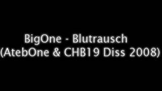 BigOne-Blutrausch(AtebOne & CHB19 Diss 2008)
