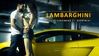 Harsimran: Lambarghini (Full Video) HeartBeat | Latest Punjabi Song 2015