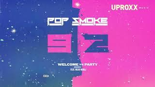 """Pop Smoke Nicki Minaj (Audio) - """"Welcome To The Party"""" REMIX - UPROXX NEW MUSIC"""