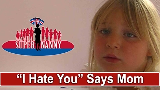 Mom Tells 6Yr Old Daughter she Hates her | Supernanny UK