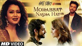 Mohobbat+Nasha+Hai+Video+Song+%7C+Hate+Story+4+%7C+Neha+Kakkar+%7C+Toni+Kakkar+%7C+Karan+Wahi+%7C+V4H+Music