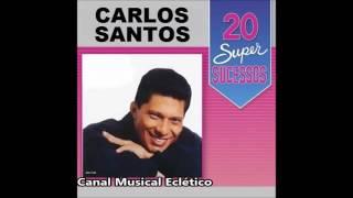 Carlos Santos 20 Super Sucessos Vol 1 Completo