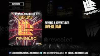 Suyano & Adventurer - Overload [OUT NOW!]