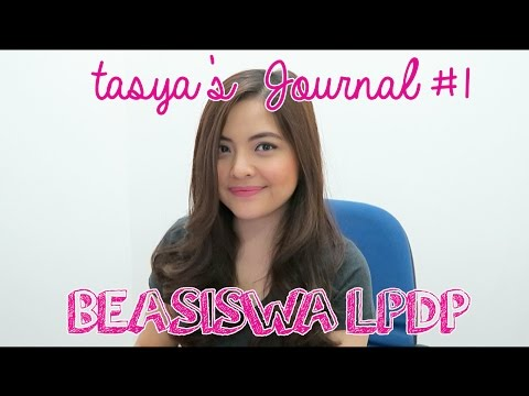 Tasya's Journal #1: Beasiswa LPDP (PART 1)